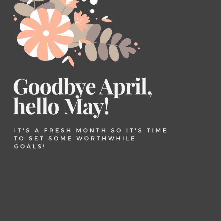 Goodbye April, hello May! It's time to set shiny new goals, and why it's important